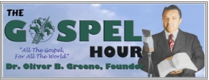 The Gospel Hour with Oliver B. Greene
